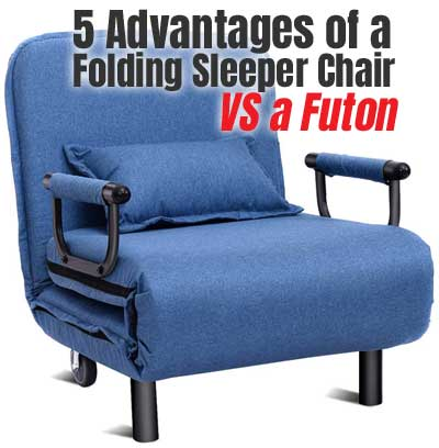 5 Advantages Of A Folding Sleeper Chair